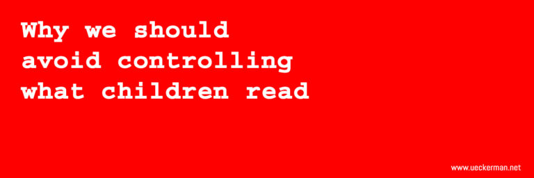 Why we should avoid controlling what children read