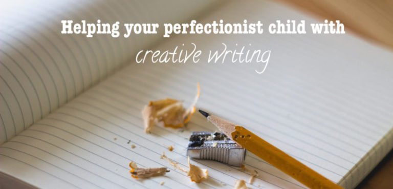 Read more about the article Helping your perfectionist child with creative writing