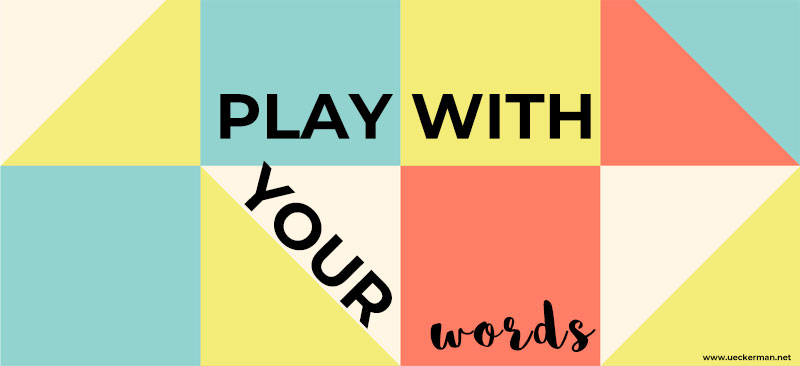 You are currently viewing Play with your words