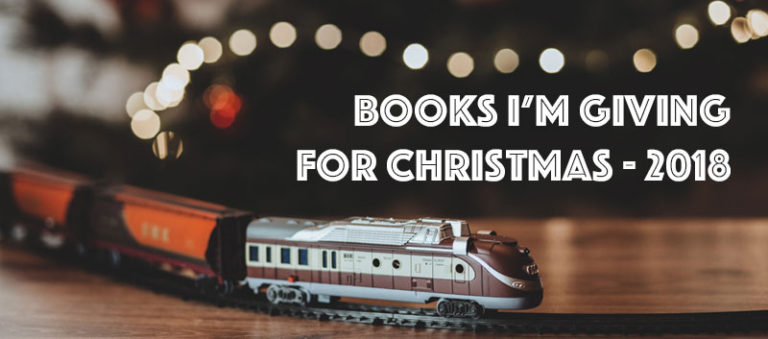 Read more about the article Books I'm Giving For Christmas – 2018